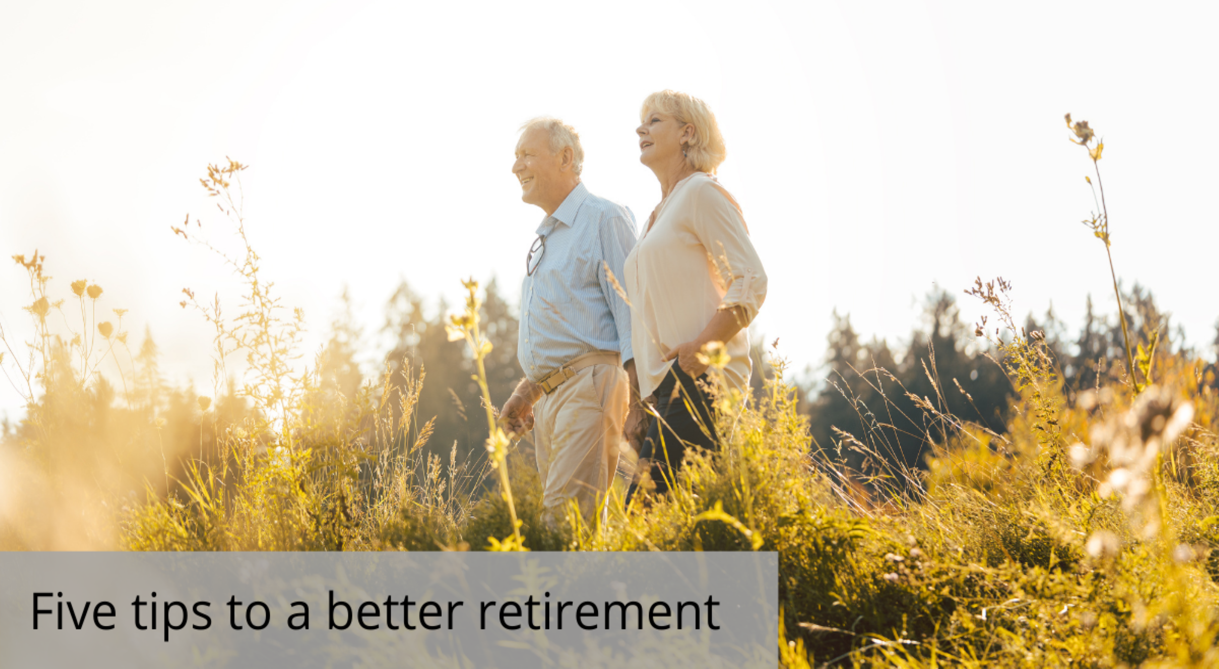 Five tips to a better retirement